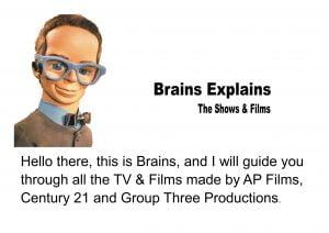 BRAINS EXPLAINS THE SHOWS & FILMS